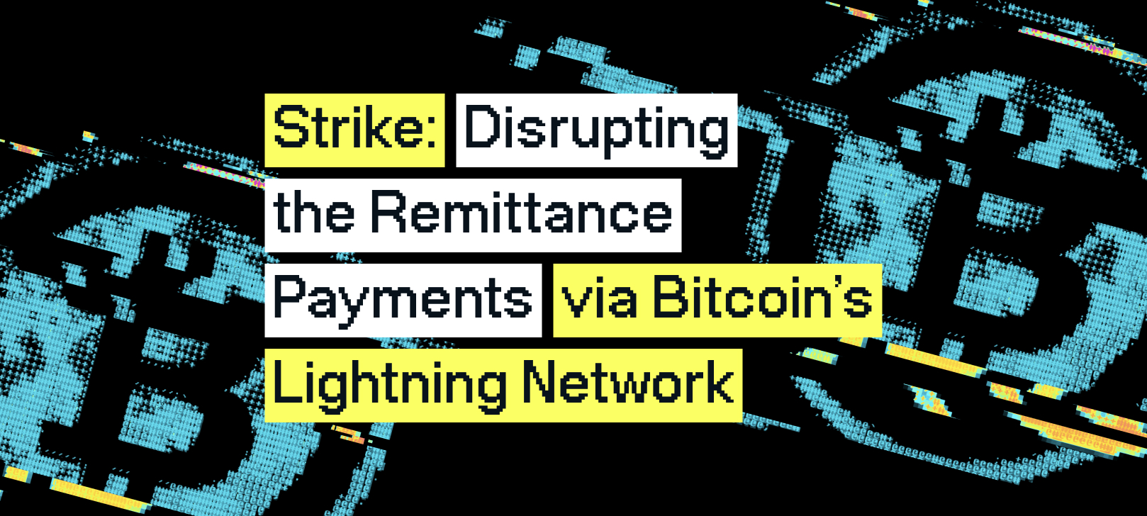 Strike: Disrupting the remittance payments via Bitcoin's Lightning Network