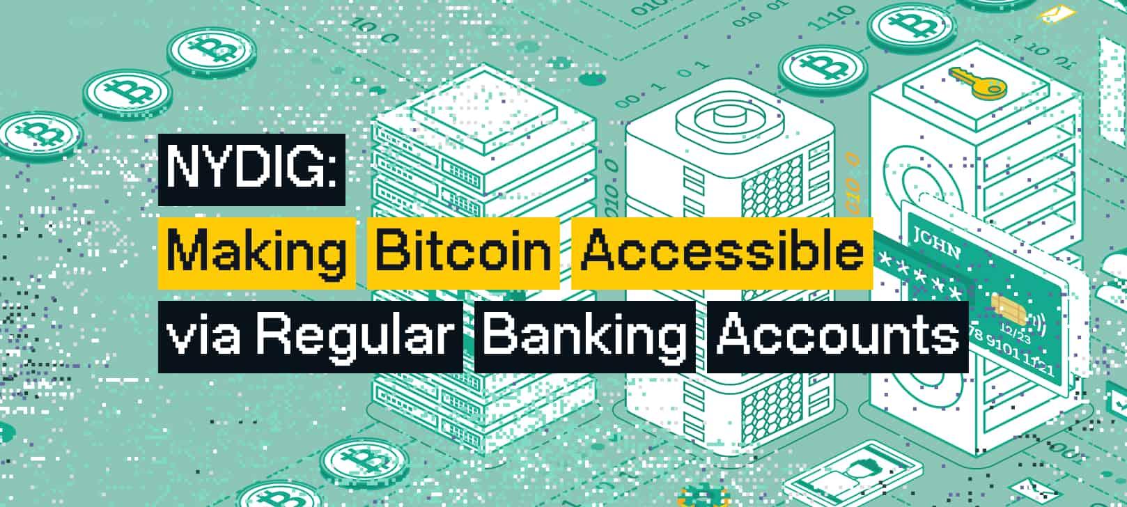NYDIG: Making Bitcoin Accessible via Regular Banking Accounts